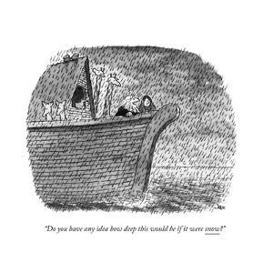 """""""Do you have any idea how deep this would be if it were snow?"""" - New Yorker Cartoon by John Jonik"""