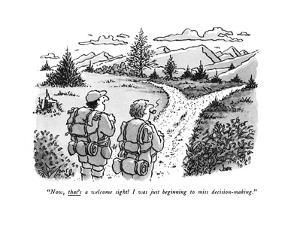 """""""Now, that's a welcome sight! I was just beginning to miss decision-making - New Yorker Cartoon by John Jonik"""