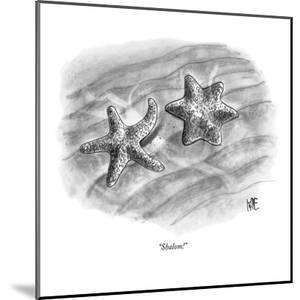 """Shalom!"" - New Yorker Cartoon by John Kane"