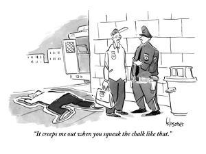"""It creeps me out when you squeak the chalk like that."" - New Yorker Cartoon by John Klossner"