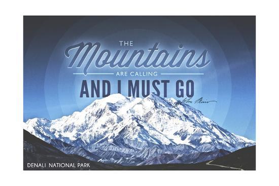 John Muir - the Mountains are Calling - Denali National Park, Alaska - Circle-Lantern Press-Art Print
