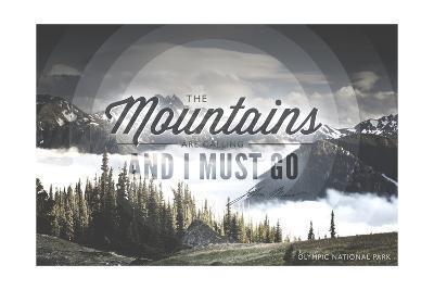 John Muir - the Mountains are Calling - Olympic National Park-Lantern Press-Art Print