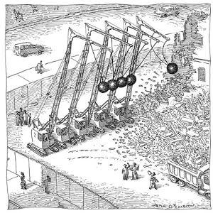 Cranes with wrecking balls form Newton's cradle. - New Yorker Cartoon by John O'brien
