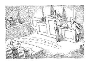 Defendant to lawyer, 'If she sings, it's all over.'  They are sitting in a? - New Yorker Cartoon by John O'brien
