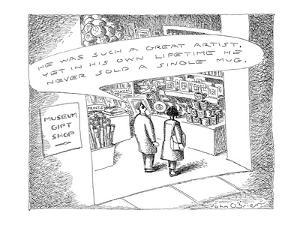 He was such a great artist, yet in his own lifetime he never sold a singl?' - New Yorker Cartoon by John O'brien