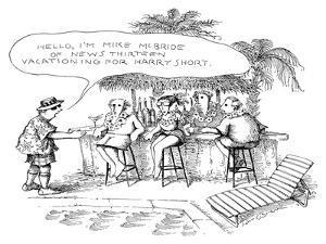 "Man to vacationers ""Hello, I'm Mike McBride Of News Thirteen Vacationing F… - New Yorker Cartoon by John O'brien"