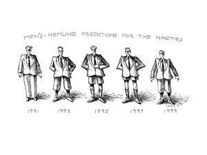Men's-Hemline Predictions for the Nineties - New Yorker Cartoon by John O'brien