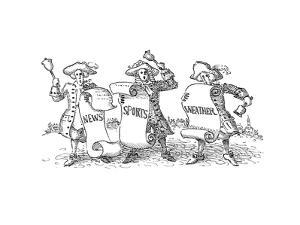 News, Sports, Weather - Cartoon by John O'brien