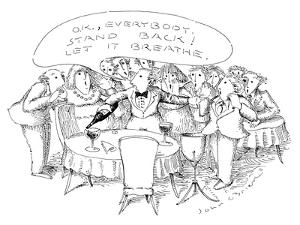 """""""O.K., Everybody.  Stand back! Let it breathe."""" - New Yorker Cartoon by John O'brien"""