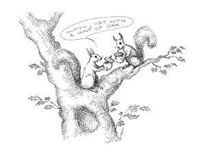 """Squirrels sitting in tree eating acorns. One says, """"Nutty, yet with a hint?"""" - New Yorker Cartoon by John O'brien"""