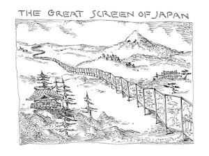 The Great Screen Of Japan - New Yorker Cartoon by John O'brien