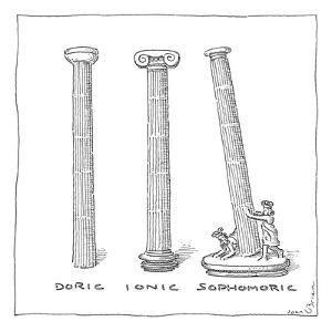 Three types of columns, Doric, Ionic, and Sophomoric. - New Yorker Cartoon by John O'brien