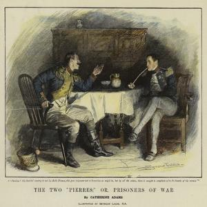 The Two Pierres; Or, Prisoners of War by John Seymour Lucas