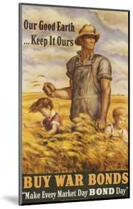 Our Good Earth...Keep it Ours War Bonds Poster by John Steuart Curry