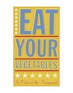 Eat Your Vegetables by John W^ Golden