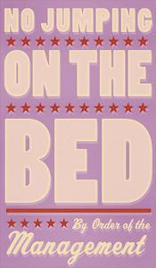 No Jumping on the Bed (pink) by John W^ Golden