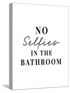 No Bathroom Selfies by Joni Whyte