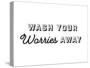 Wash Your Worries by Joni Whyte