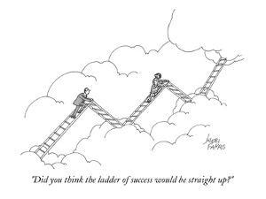 """Did you think the ladder of success would be straight up?"" - Cartoon by Joseph Farris"
