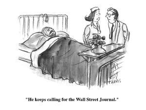 """He keeps calling for the Wall Street Journal."" - Cartoon by Joseph Farris"