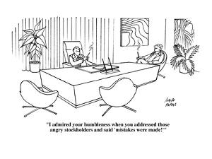 """I admired your humbleness when you addressed those angry stockholders and?"" - Cartoon by Joseph Farris"