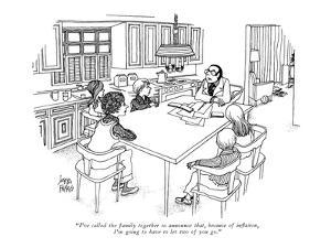 """I've called the family together to announce that, because of inflation, I?"" - New Yorker Cartoon by Joseph Farris"