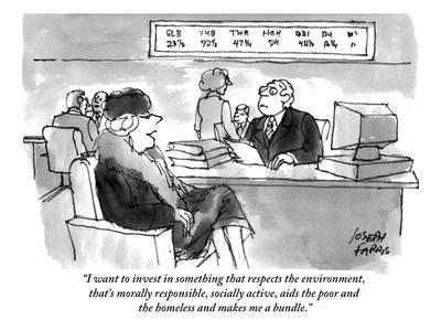 """""""I want to invest in something that respects the environment, that's moral?"""" - Cartoon"""