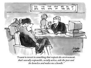 """I want to invest in something that respects the environment, that's moral?"" - Cartoon by Joseph Farris"