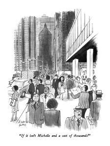 """If it isn't Michelle and a cast of thousands!"" - New Yorker Cartoon by Joseph Farris"