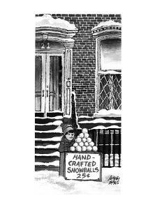 Little boy with stand 'Hand-crafted snowballs, 25cents'. - New Yorker Cartoon by Joseph Farris