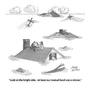 """Look at the bright side.  At least our mutual fund was a winner."" - Cartoon by Joseph Farris"