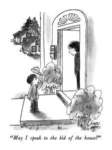 """May I speak to the kid of the house?"" - New Yorker Cartoon by Joseph Farris"