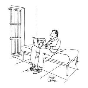 "Prisoner sits on bunk reading Who's Who In Jail."" - New Yorker Cartoon by Joseph Farris"