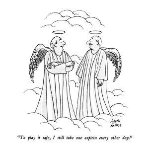 """To play it safe, I still take one aspirin every other day."" - New Yorker Cartoon by Joseph Farris"