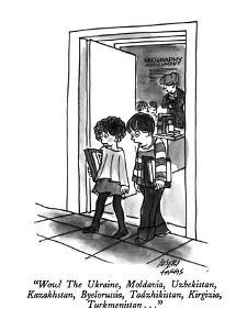 """Wow!  The Ukraine, Moldavia, Uzbekistan, Kazakhstan, Byelorussia, Tadzhik?"" - New Yorker Cartoon by Joseph Farris"