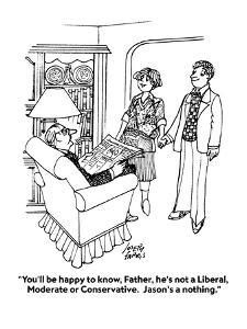 """You'll be happy to know, Father, he's not a Liberal, Moderate or Conserva?"" - Cartoon by Joseph Farris"