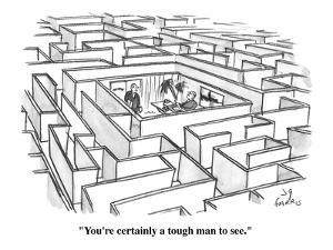 """You're certainly a tough man to see."" - Cartoon by Joseph Farris"