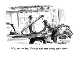 """""""Ah, not too bad.  Nothing here that money can't cure."""" - New Yorker Cartoon by Joseph Mirachi"""