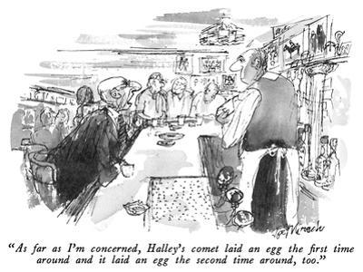 """""""As far as I'm concerned, Halley's comet laid an egg the first time around…"""" - New Yorker Cartoon by Joseph Mirachi"""
