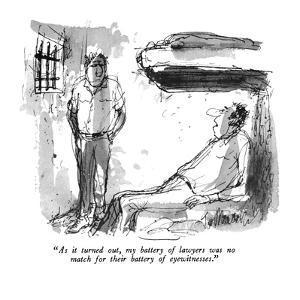 """""""As it turned out my battery of lawyers was no match for their battery of ?"""" - New Yorker Cartoon by Joseph Mirachi"""
