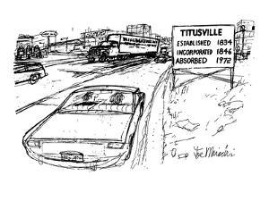 Couple in car approach and read highway sign: Titusville - Established 183? - New Yorker Cartoon by Joseph Mirachi