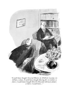 """""""I could have bought General Motors in 1949 for twenty-six dollars a share?"""" - New Yorker Cartoon by Joseph Mirachi"""