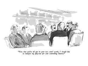 """""""Now that you've all put in your two cents' worth, I should like to interj?"""" - New Yorker Cartoon by Joseph Mirachi"""