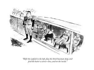"""""""Shift the out?eld to the left, play the third baseman deep, and feed the ?"""" - New Yorker Cartoon by Joseph Mirachi"""