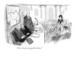 """""""This is the part of capitalism I hate."""" - New Yorker Cartoon by Joseph Mirachi"""