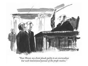 """""""Your Honor, my client pleads guilty to an overzealous but well-intentione?"""" - New Yorker Cartoon by Joseph Mirachi"""