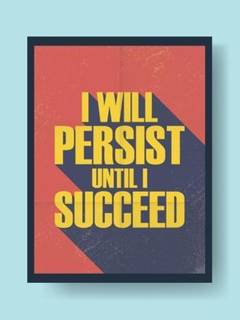 Business Motivational Poster about Persistence and Success on Vintage Background by jozefmicic