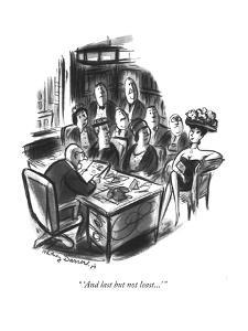 """""""...And last but not least"""" - New Yorker Cartoon by Jr. Whitney Darrow"""