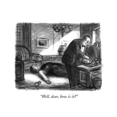 """""""Well, dear, how is it?"""" - New Yorker Cartoon"""