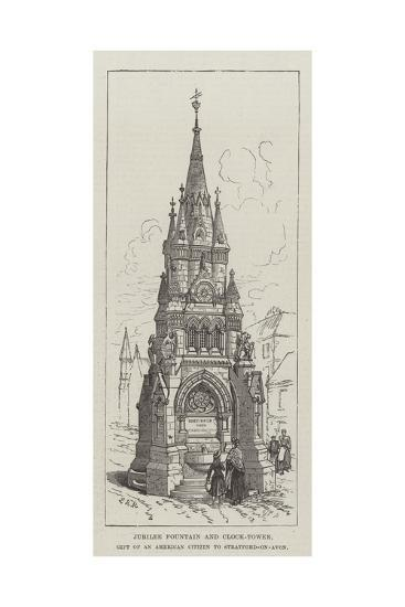 Jubilee Fountain and Clock-Tower, Gift of an American Citizen to Stratford-On-Avon--Giclee Print